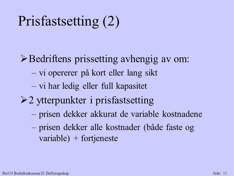 Prisfastsetting (2) Bedriftens prissetting avhengig av om: