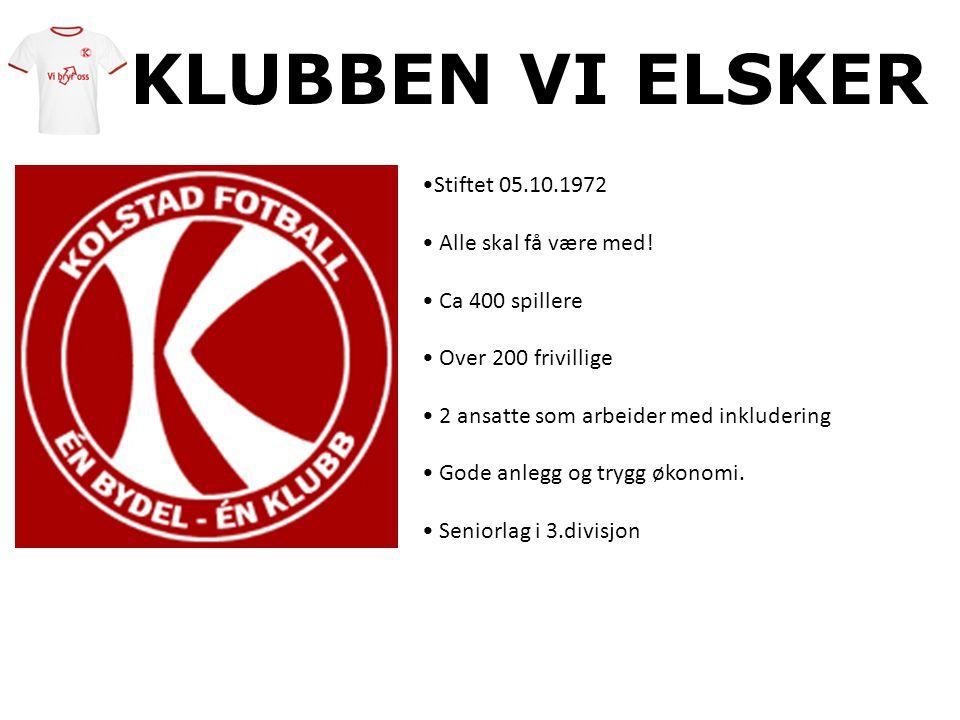 KLUBBEN VI ELSKER Stiftet 05.10.1972 Alle skal få være med!
