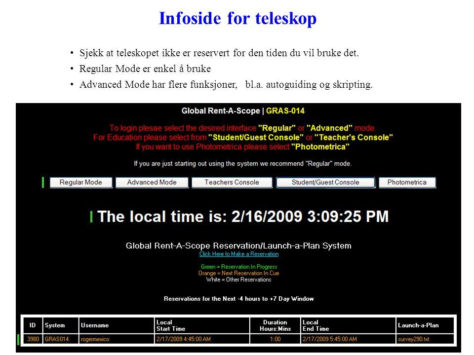 Infoside for teleskop Sjekk at teleskopet ikke er reservert for den tiden du vil bruke det. Regular Mode er enkel å bruke.