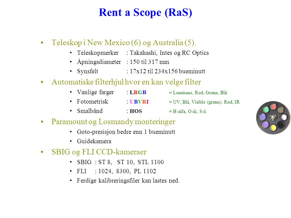 Rent a Scope (RaS) Teleskop i New Mexico (6) og Australia (5).