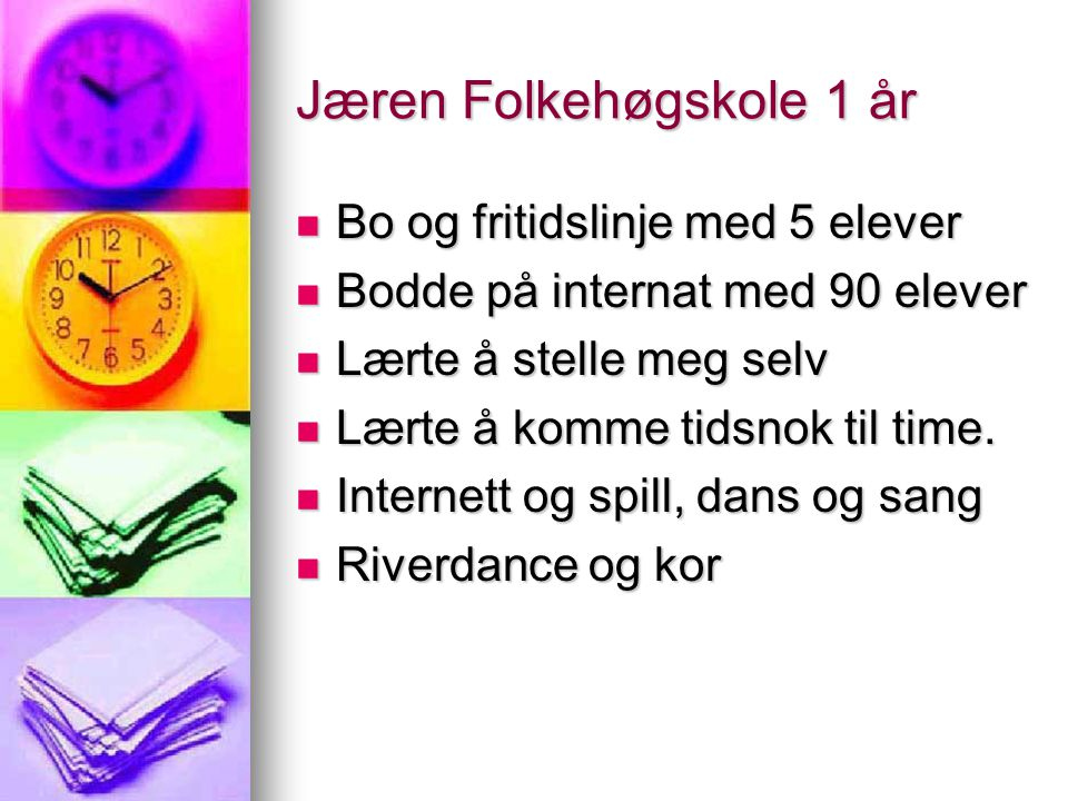 Jæren Folkehøgskole 1 år