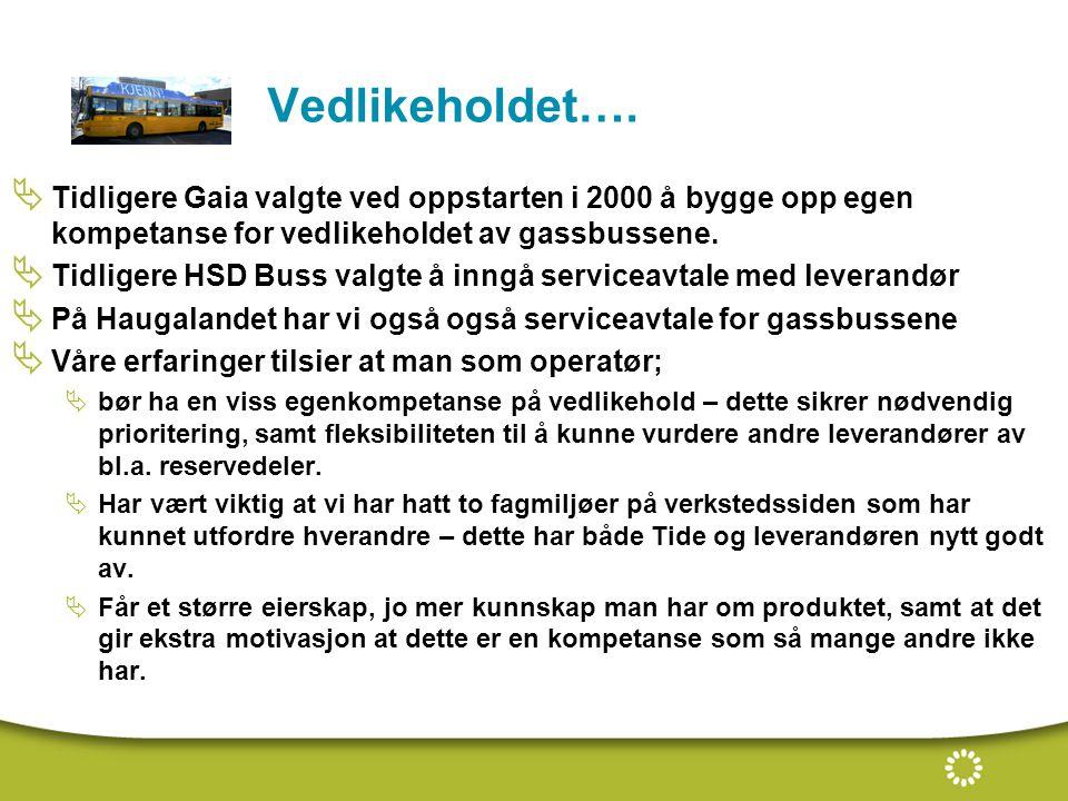 Vedlikeholdet…. Tidligere Gaia valgte ved oppstarten i 2000 å bygge opp egen kompetanse for vedlikeholdet av gassbussene.
