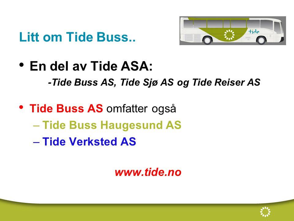Litt om Tide Buss.. En del av Tide ASA: Tide Buss AS omfatter også
