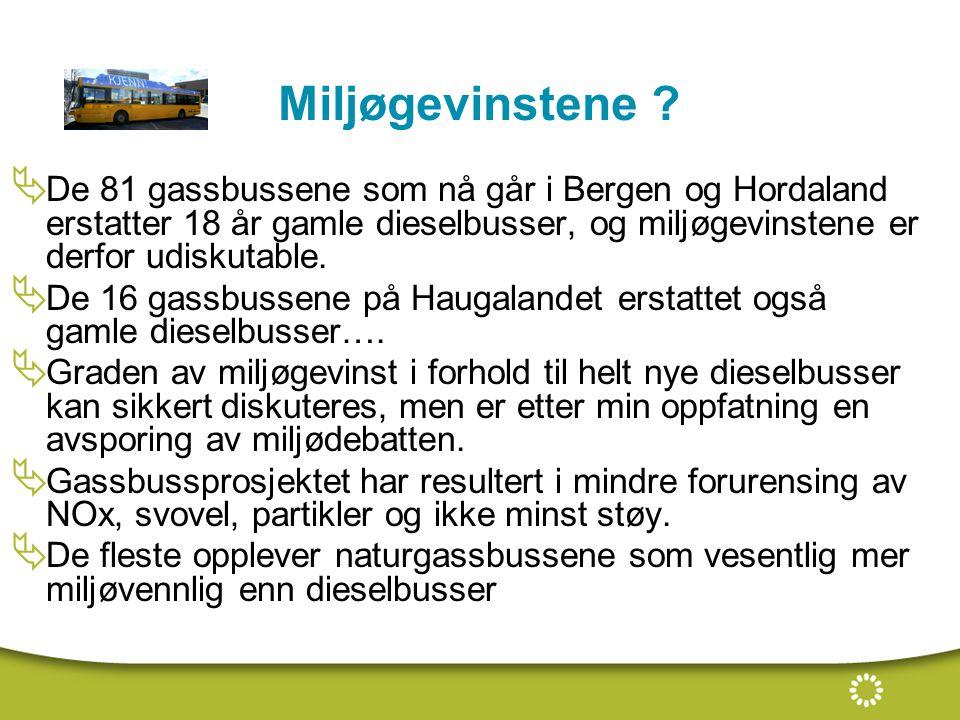 Miljøgevinstene De 81 gassbussene som nå går i Bergen og Hordaland erstatter 18 år gamle dieselbusser, og miljøgevinstene er derfor udiskutable.