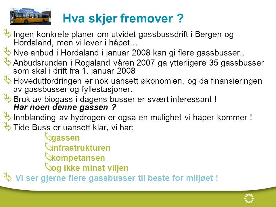 Hva skjer fremover Ingen konkrete planer om utvidet gassbussdrift i Bergen og Hordaland, men vi lever i håpet…