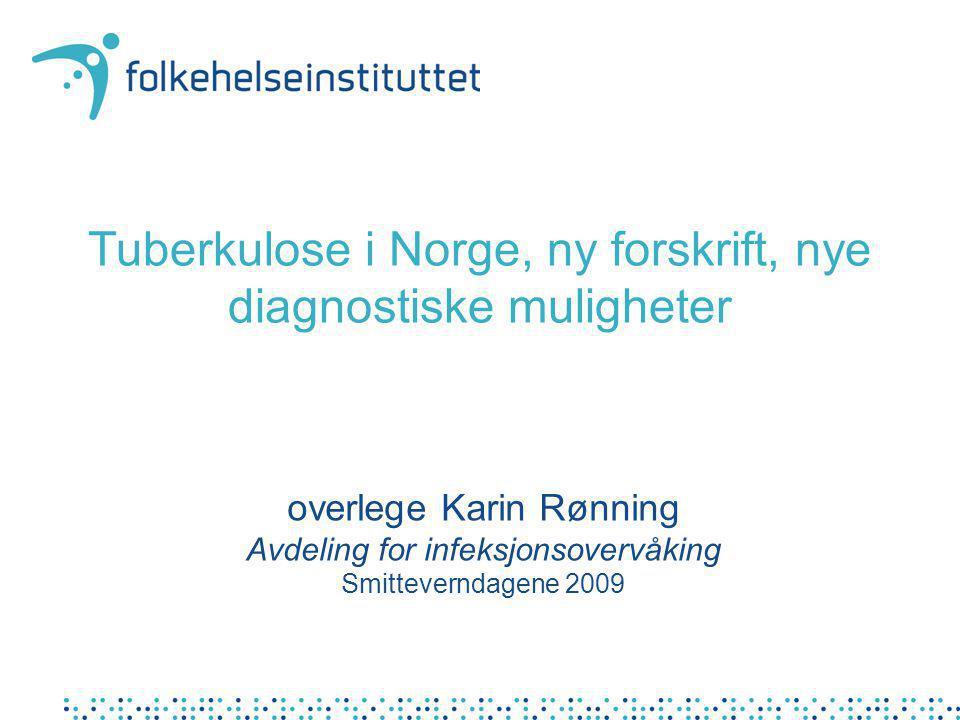Tuberkulose i Norge, ny forskrift, nye diagnostiske muligheter