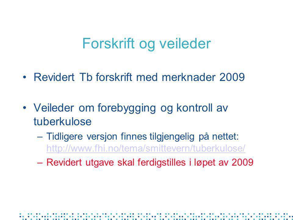 Forskrift og veileder Revidert Tb forskrift med merknader 2009