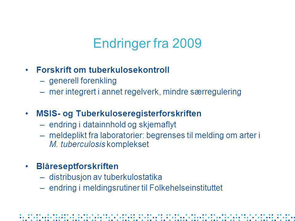 Endringer fra 2009 Forskrift om tuberkulosekontroll