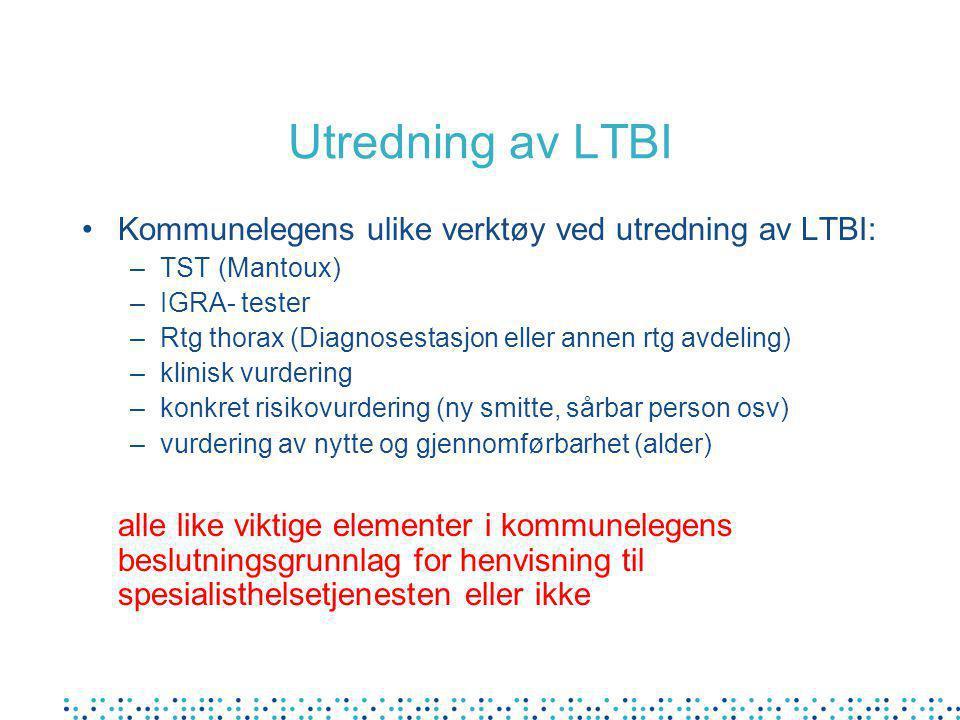 Utredning av LTBI Kommunelegens ulike verktøy ved utredning av LTBI: