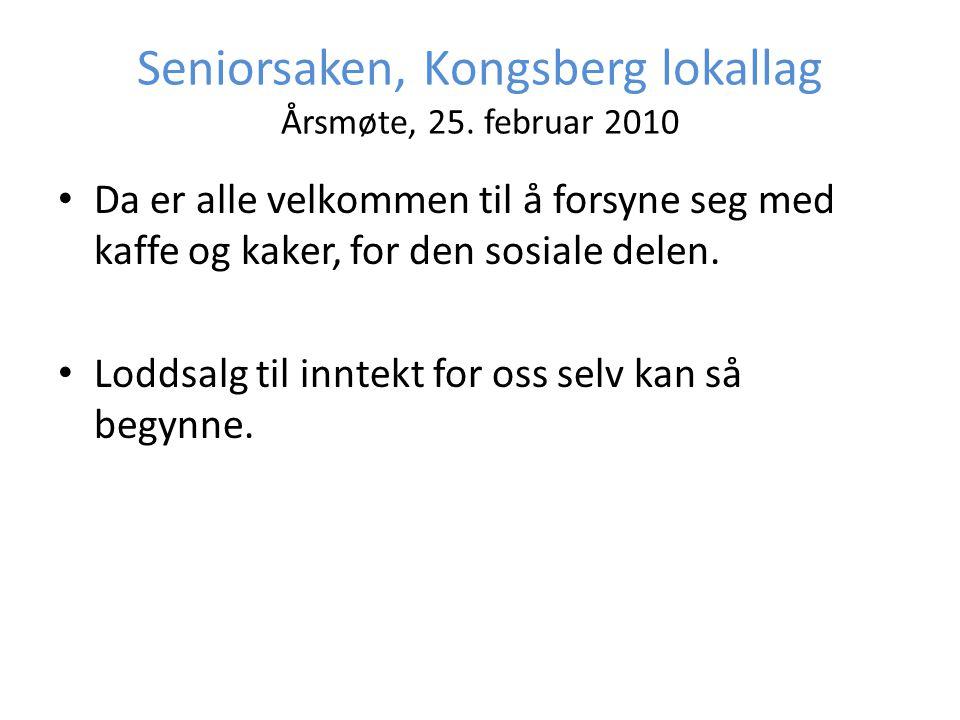 Seniorsaken, Kongsberg lokallag Årsmøte, 25. februar 2010