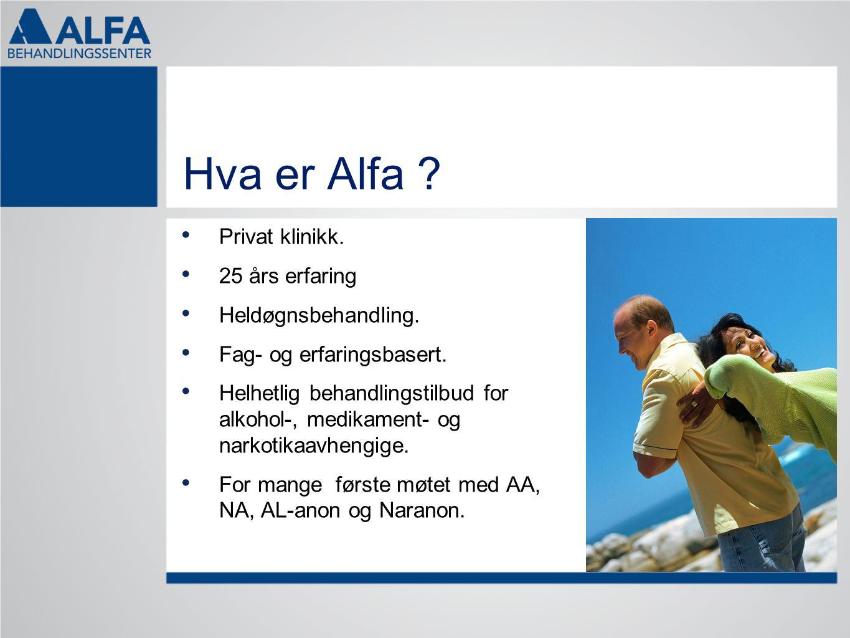 Hva er Alfa Privat klinikk. 25 års erfaring Heldøgnsbehandling.