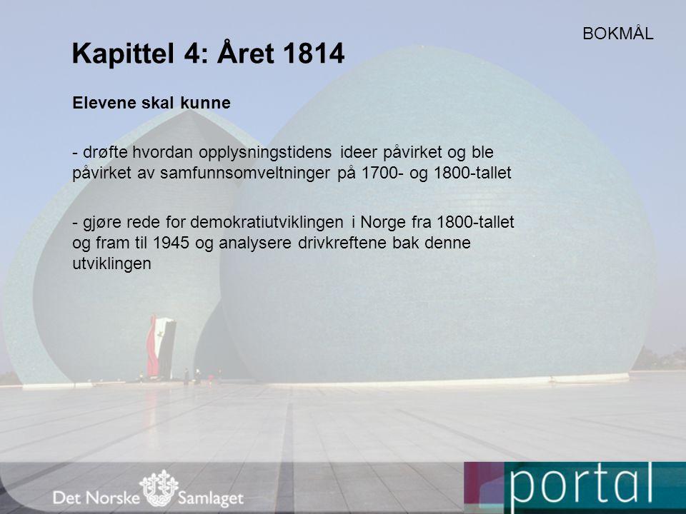 Kapittel 4: Året 1814 BOKMÅL Elevene skal kunne