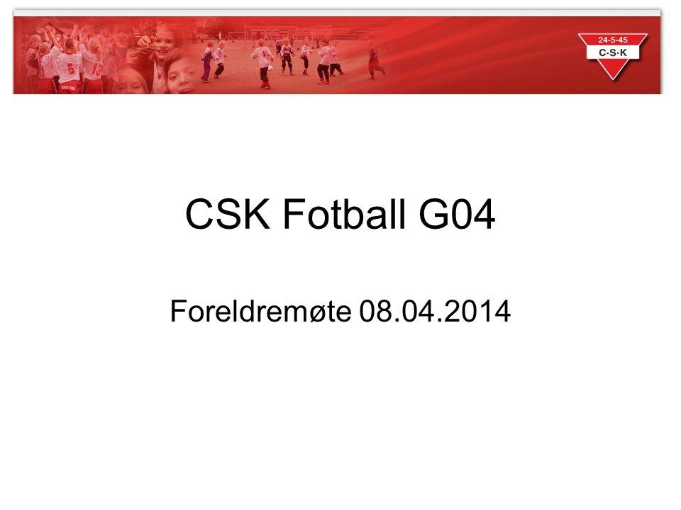 CSK Fotball G04 Foreldremøte 08.04.2014