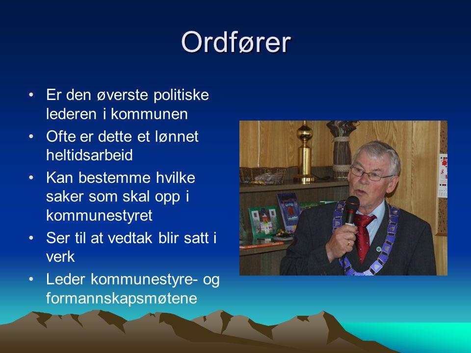 Ordfører Er den øverste politiske lederen i kommunen