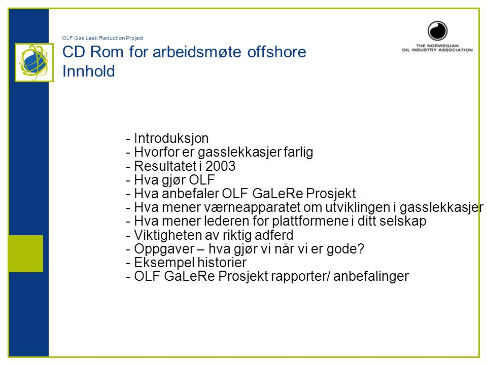 OLF Gas Leak Reduction Project CD Rom for arbeidsmøte offshore Innhold