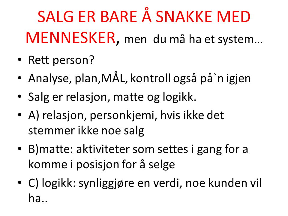 SALG ER BARE Å SNAKKE MED MENNESKER, men du må ha et system…