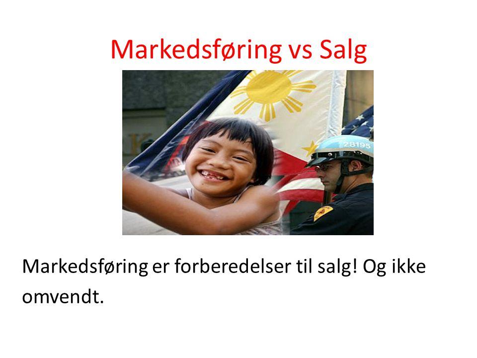 Markedsføring vs Salg Markedsføring er forberedelser til salg! Og ikke