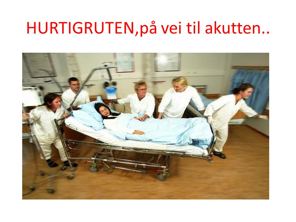 HURTIGRUTEN,på vei til akutten..
