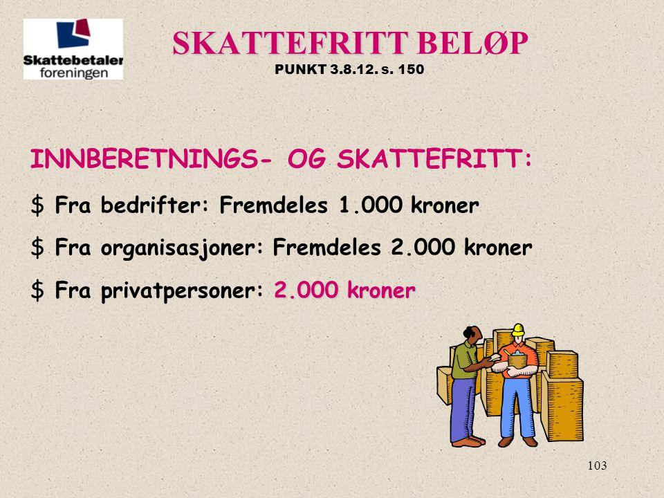 SKATTEFRITT BELØP PUNKT 3.8.12. s. 150