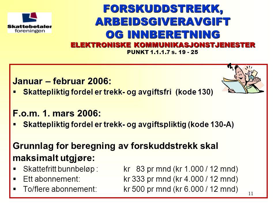 FORSKUDDSTREKK, ARBEIDSGIVERAVGIFT OG INNBERETNING ELEKTRONISKE KOMMUNIKASJONSTJENESTER PUNKT 1.1.1.7 s. 19 - 25