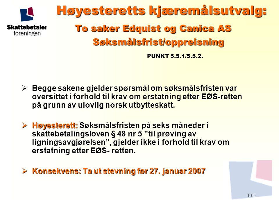 Høyesteretts kjæremålsutvalg: To saker Edquist og Canica AS Søksmålsfrist/oppreisning PUNKT 5.5.1/5.5.2.
