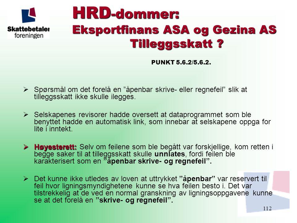 HRD-dommer: Eksportfinans ASA og Gezina AS Tilleggsskatt. PUNKT 5. 6