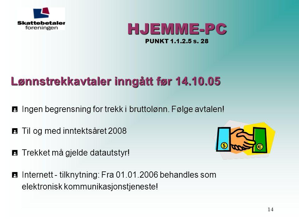 HJEMME-PC PUNKT 1.1.2.5 s. 28 Lønnstrekkavtaler inngått før 14.10.05