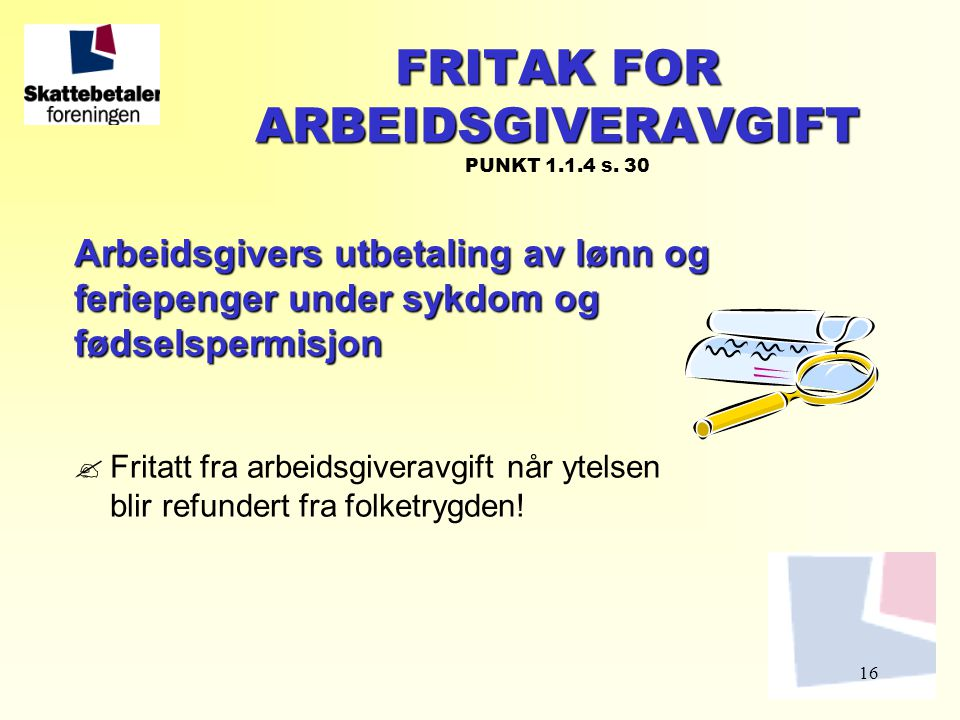 FRITAK FOR ARBEIDSGIVERAVGIFT PUNKT 1.1.4 s. 30