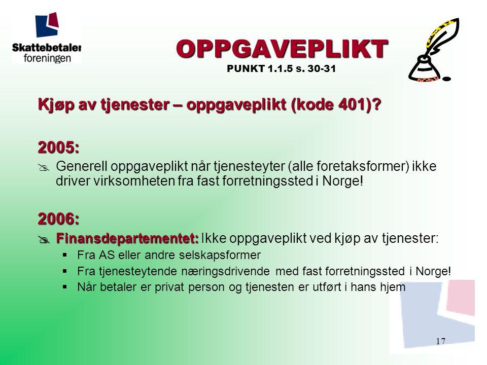 OPPGAVEPLIKT PUNKT 1.1.5 s. 30-31 Kjøp av tjenester – oppgaveplikt (kode 401) 2005: