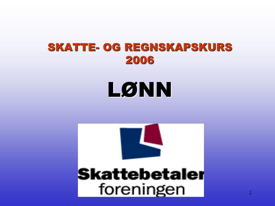 SKATTE- OG REGNSKAPSKURS 2006 LØNN
