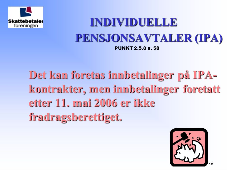 INDIVIDUELLE PENSJONSAVTALER (IPA) PUNKT 2.5.8 s. 58
