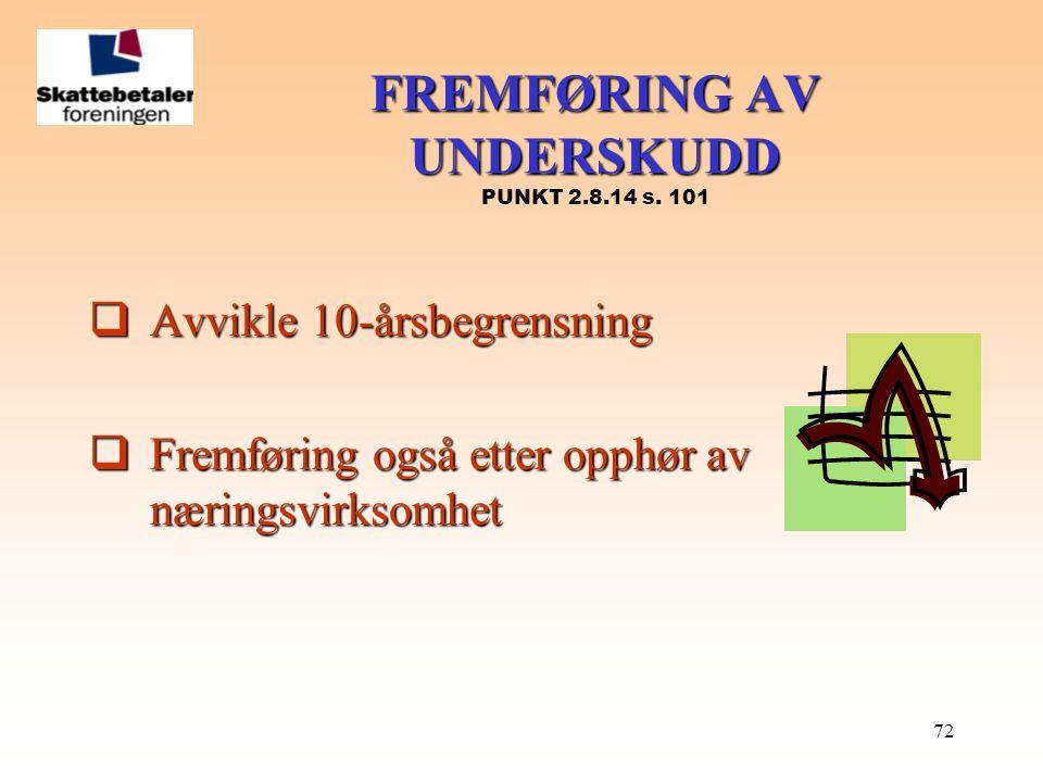 FREMFØRING AV UNDERSKUDD PUNKT 2.8.14 s. 101