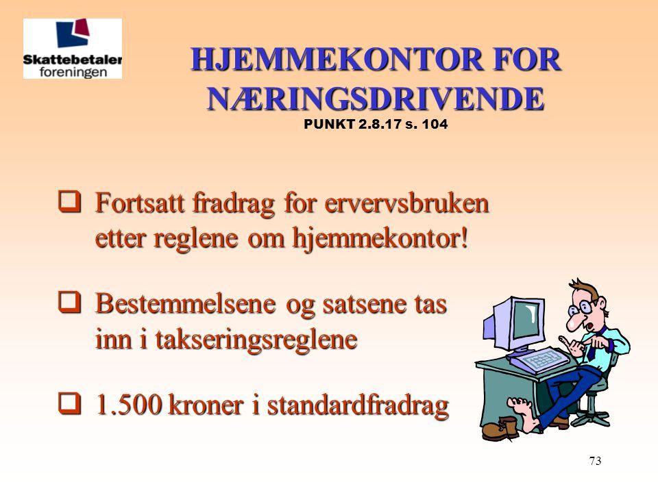 HJEMMEKONTOR FOR NÆRINGSDRIVENDE PUNKT 2.8.17 s. 104