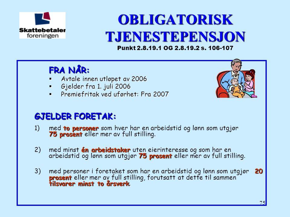 OBLIGATORISK TJENESTEPENSJON Punkt 2.8.19.1 OG 2.8.19.2 s. 106-107