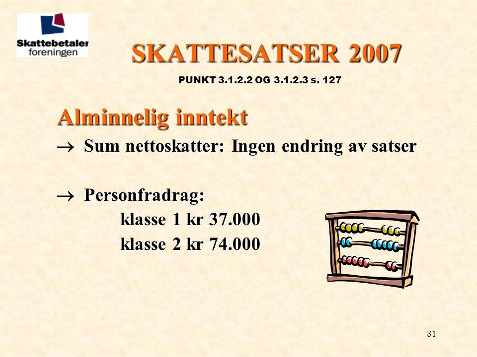 SKATTESATSER 2007 Alminnelig inntekt