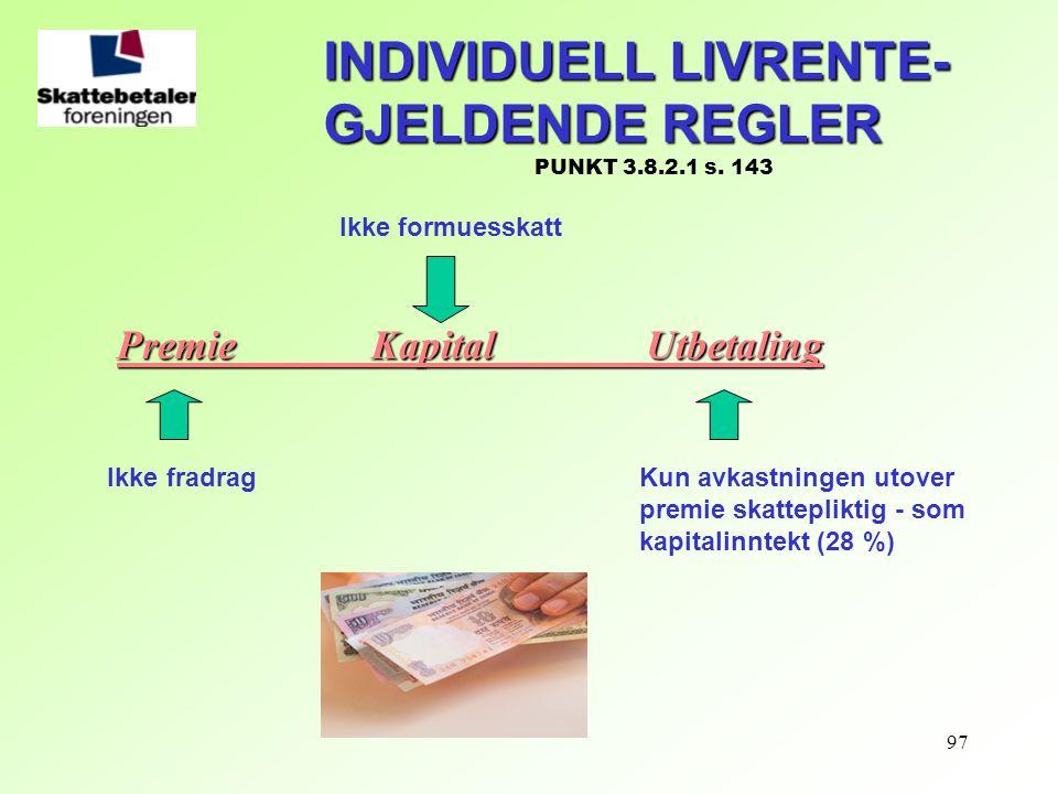 INDIVIDUELL LIVRENTE- GJELDENDE REGLER PUNKT 3.8.2.1 s. 143