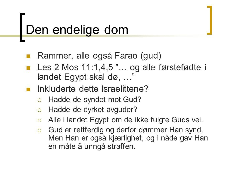 Den endelige dom Rammer, alle også Farao (gud)