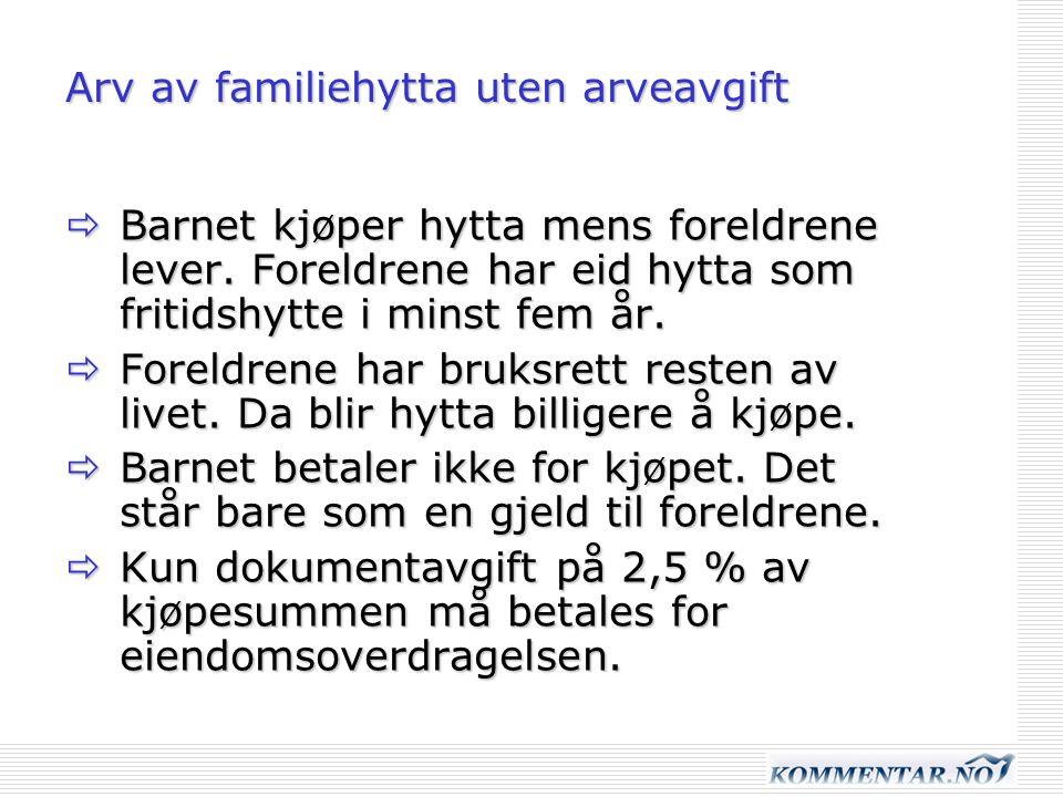 Arv av familiehytta uten arveavgift