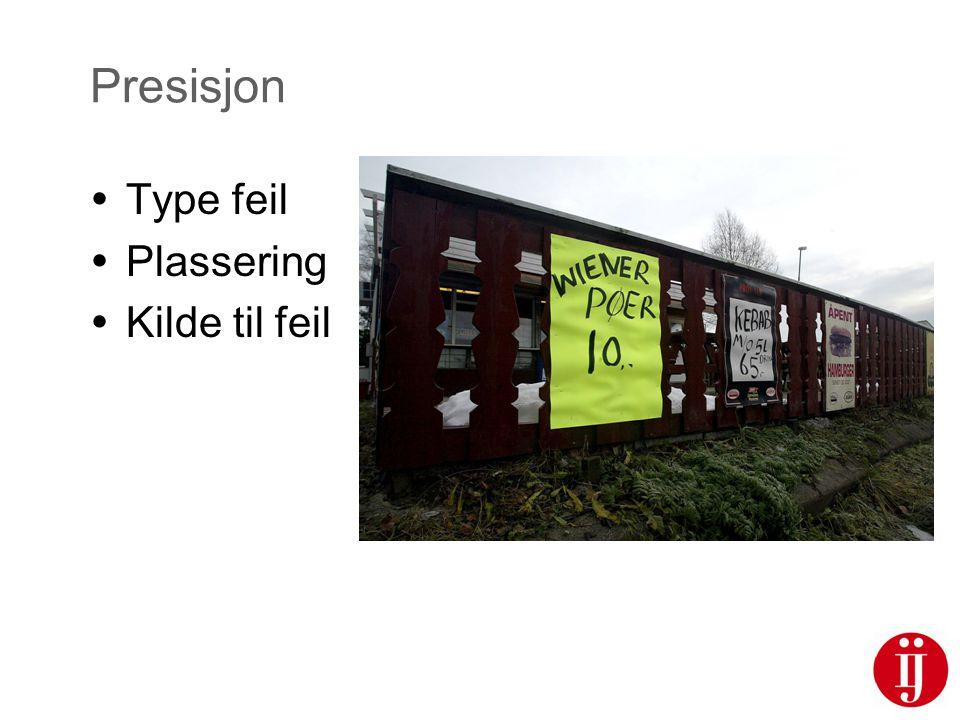 Presisjon Type feil Plassering Kilde til feil