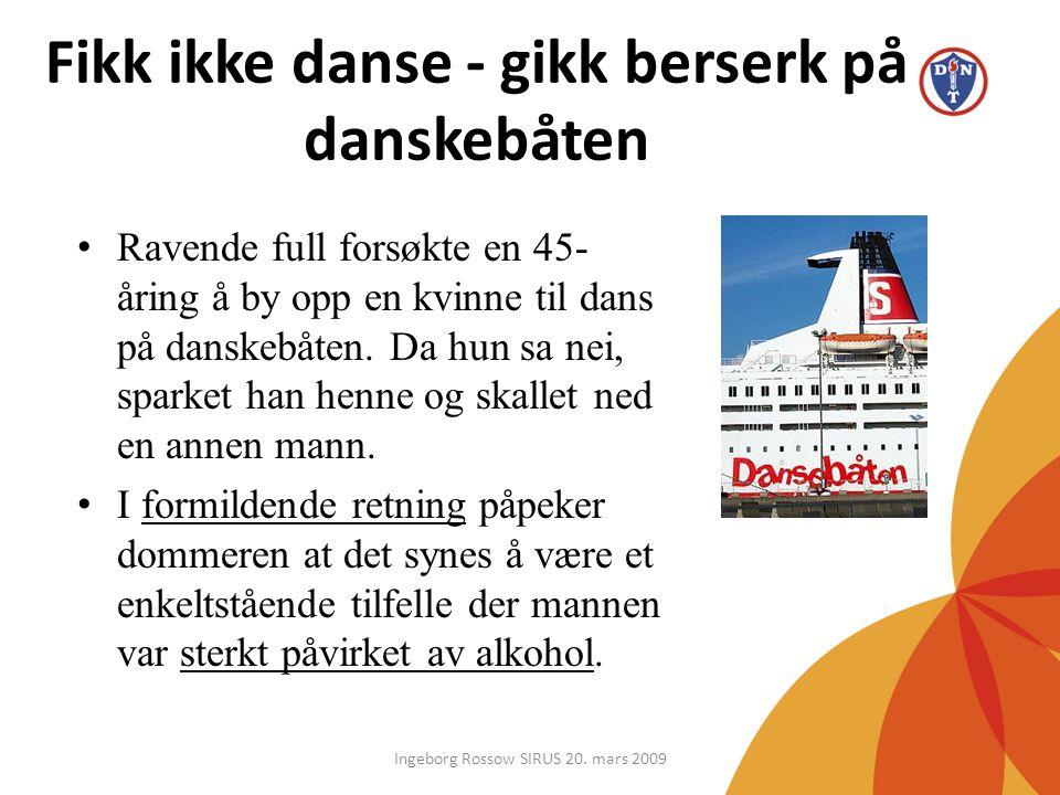 Fikk ikke danse - gikk berserk på danskebåten