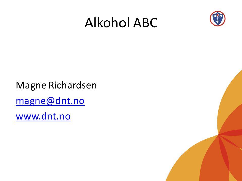 Alkohol ABC Magne Richardsen magne@dnt.no www.dnt.no