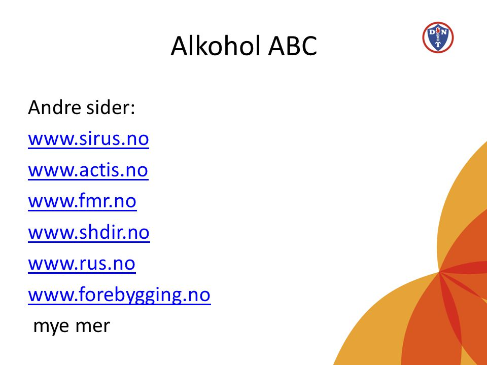 Alkohol ABC Andre sider: www.sirus.no www.actis.no www.fmr.no
