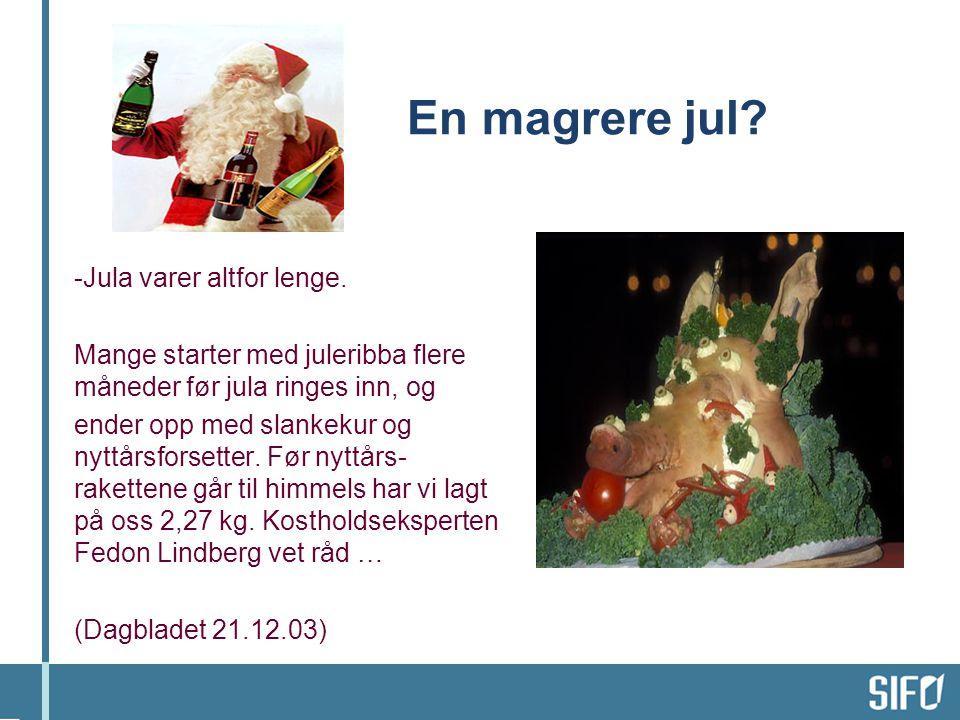 En magrere jul Jula varer altfor lenge.