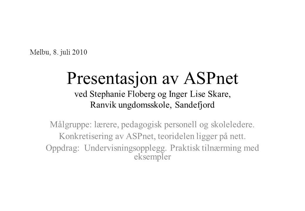 Melbu, 8. juli 2010 Presentasjon av ASPnet ved Stephanie Floberg og Inger Lise Skare, Ranvik ungdomsskole, Sandefjord.