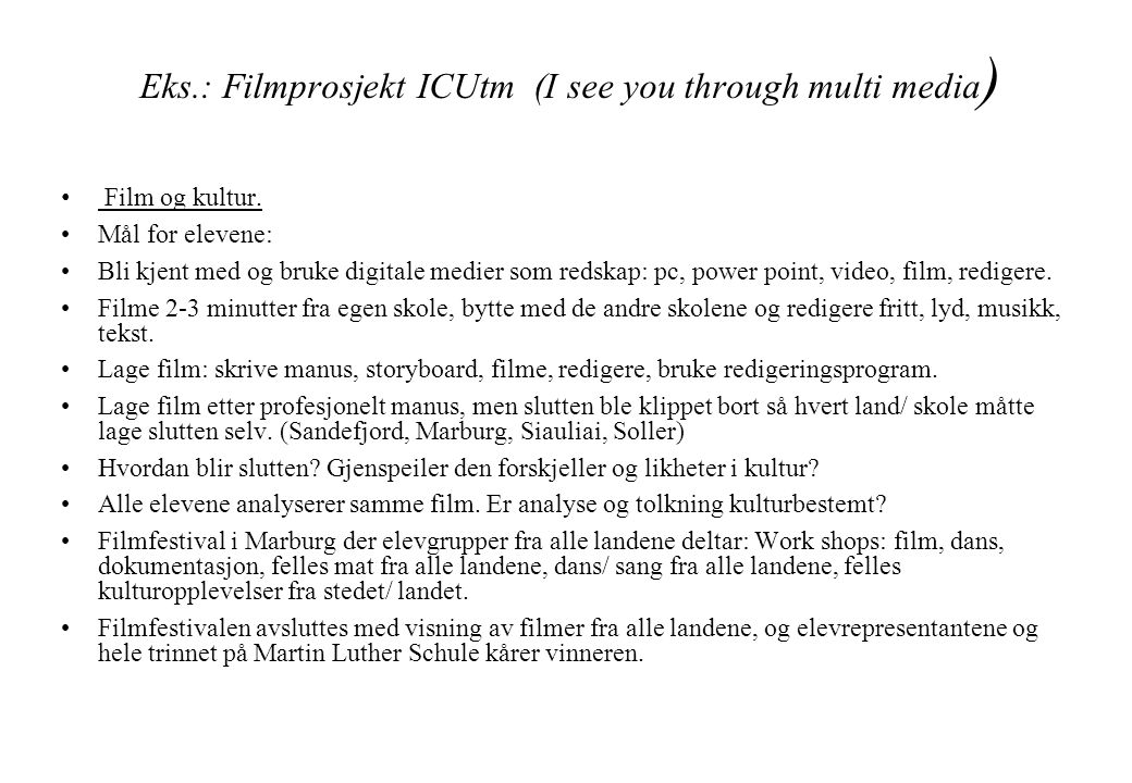 Eks.: Filmprosjekt ICUtm (I see you through multi media)