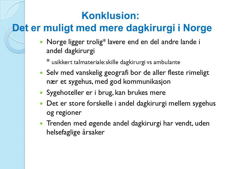Det er muligt med mere dagkirurgi i Norge