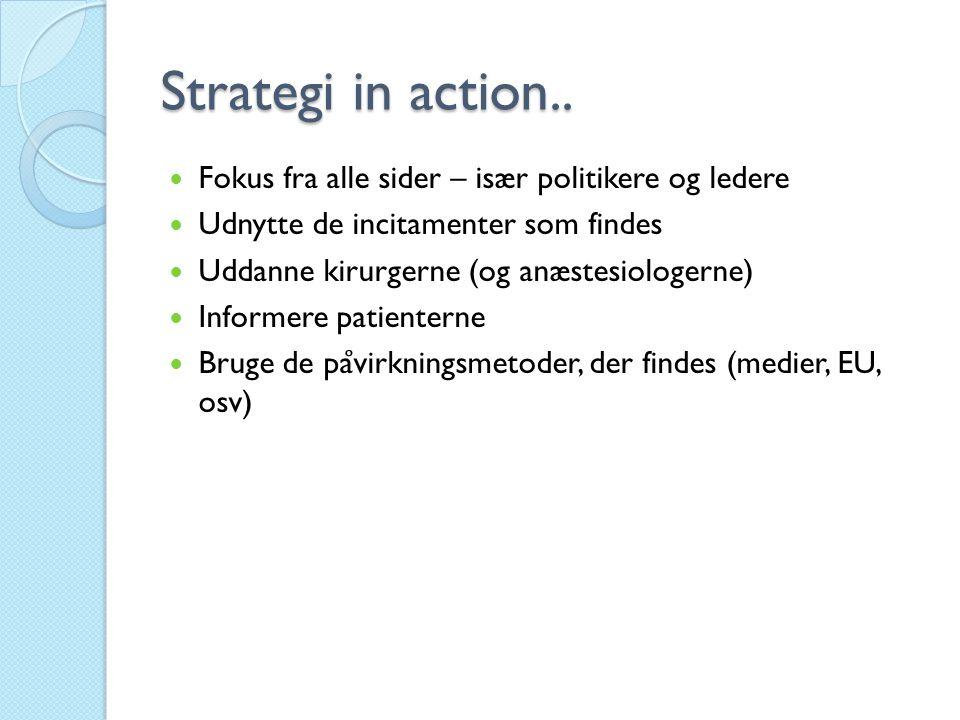 Strategi in action.. Fokus fra alle sider – især politikere og ledere