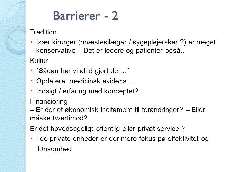 Barrierer - 2 Tradition. Især kirurger (anæstesilæger / sygeplejersker ) er meget konservative – Det er ledere og patienter også..