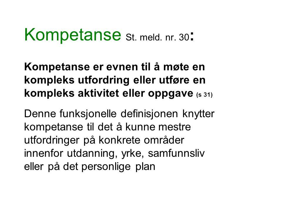 Kompetanse St. meld. nr. 30: Kompetanse er evnen til å møte en