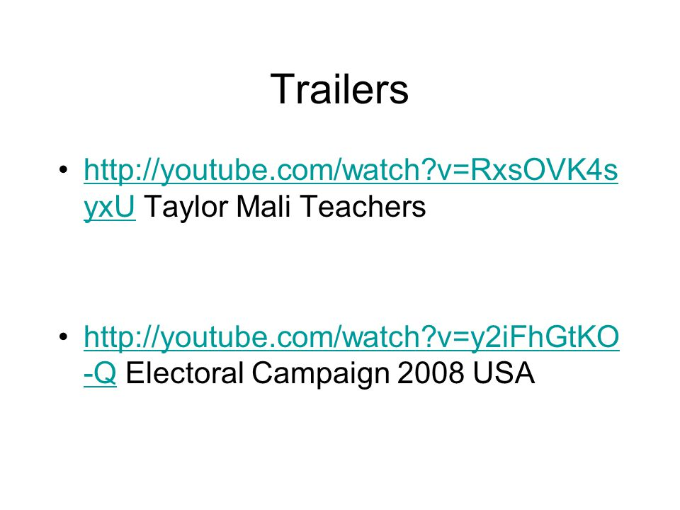 Trailers http://youtube.com/watch v=RxsOVK4syxU Taylor Mali Teachers